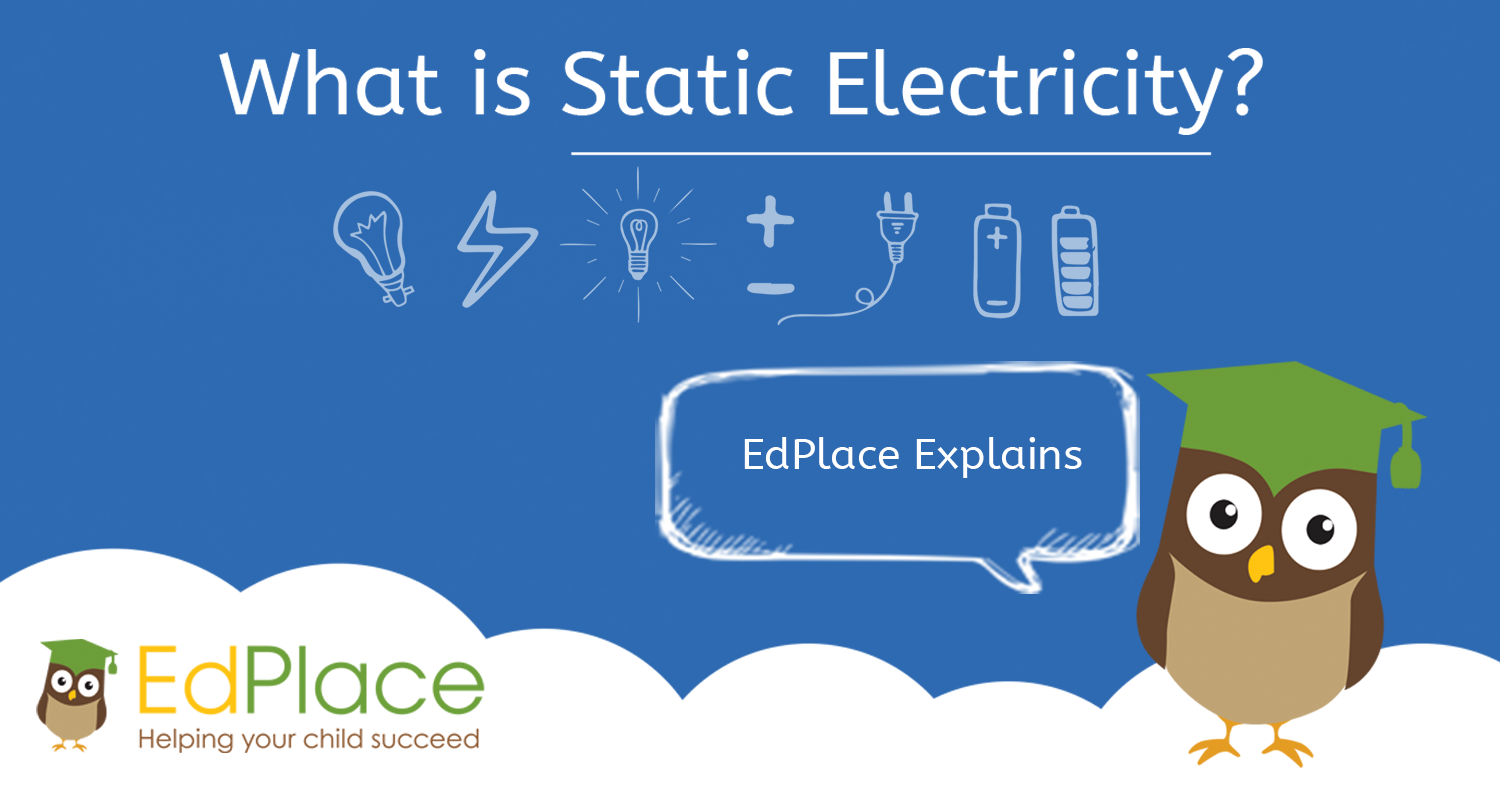What is Static Electricity? Static Electricity Explained