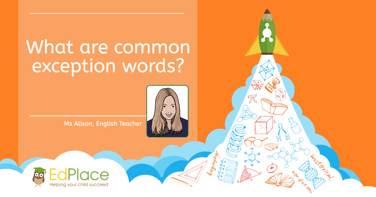 What are common exception words