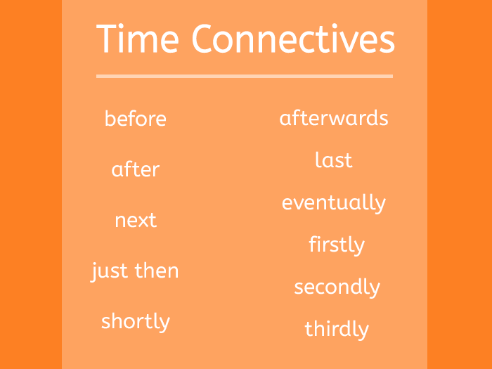 What is a time connectives example